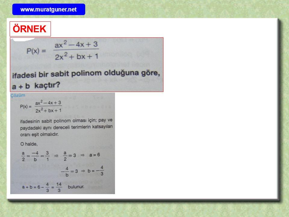 ÖRNEK P( x ) = ( m – 2 )x 2 – nx +4x – m + n sabit polinom ise P( m+n) kaçtır.