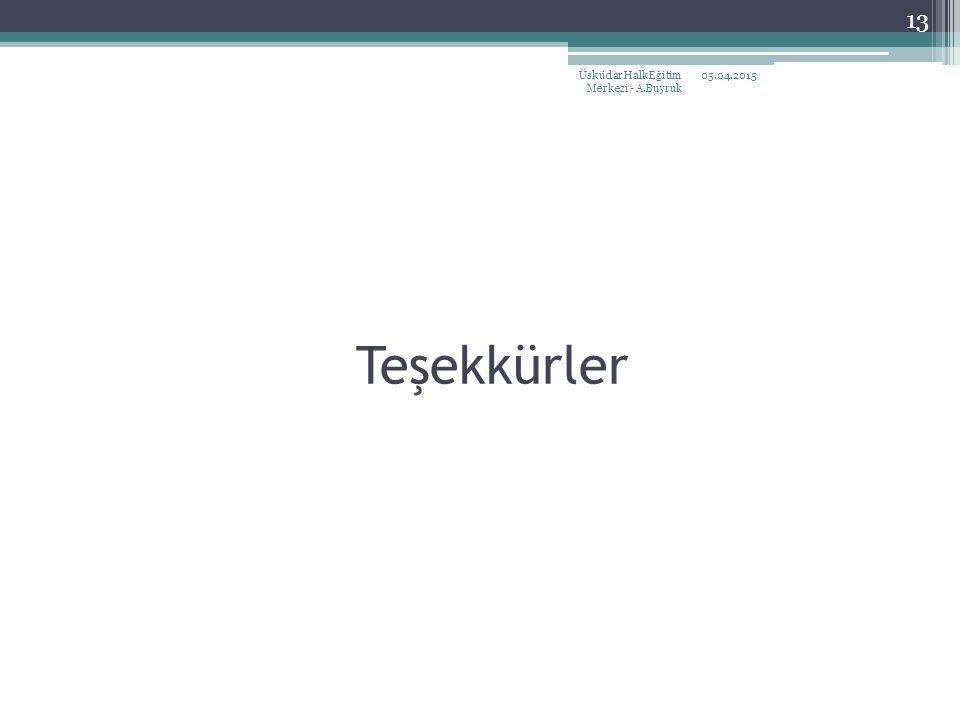 Teşekkürler 05.04.2015Üsküdar Halk Eğitim Merkezi - A.Buyruk 13