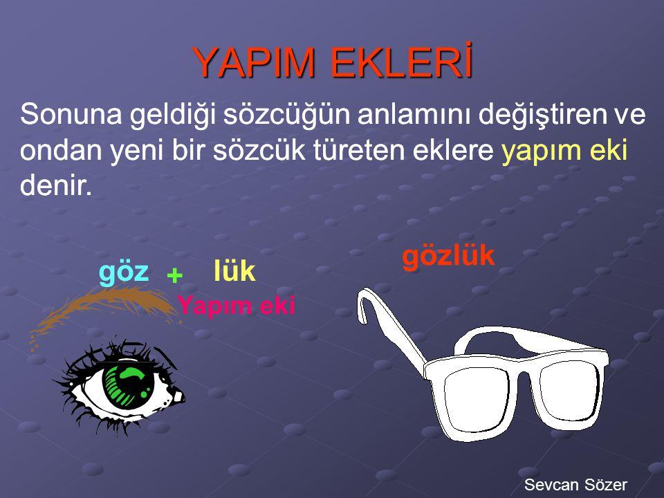 Türkçe'de iki çeşit ek vardır. 1. Yapım Eki 2. Çekim Eki