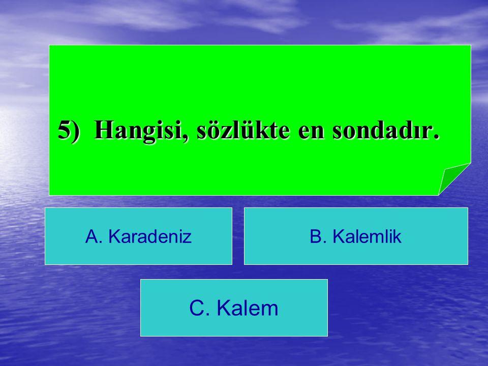 A) El üstünde tutmak cevap