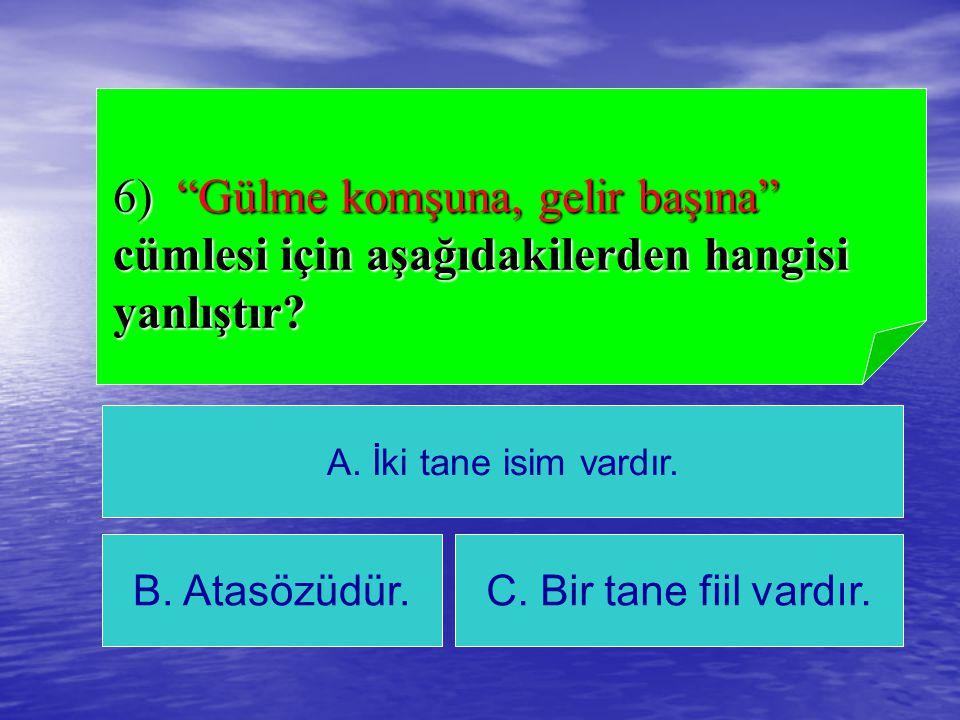 C) Pencereyi kapatır mısınız ? cevap