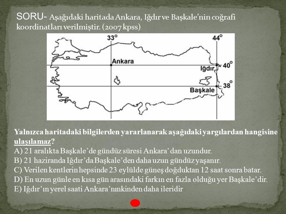 Yukarıdaki Türkiye haritasında gösterilen kentlerle ilgili olarak aşağıdakilerden hangisi yanlıştır? A)İzmir ile Ardahan arasındaki yerel saat farkı e