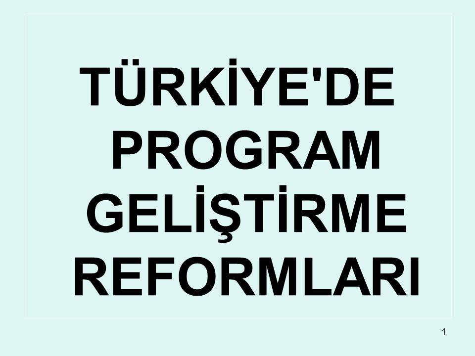 1 TÜRKİYE'DE PROGRAM GELİŞTİRME REFORMLARI