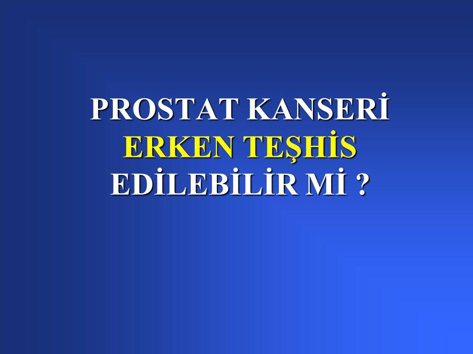 PROSTAT KANSERİ ERKEN TEŞHİS EDİLEBİLİR Mİ