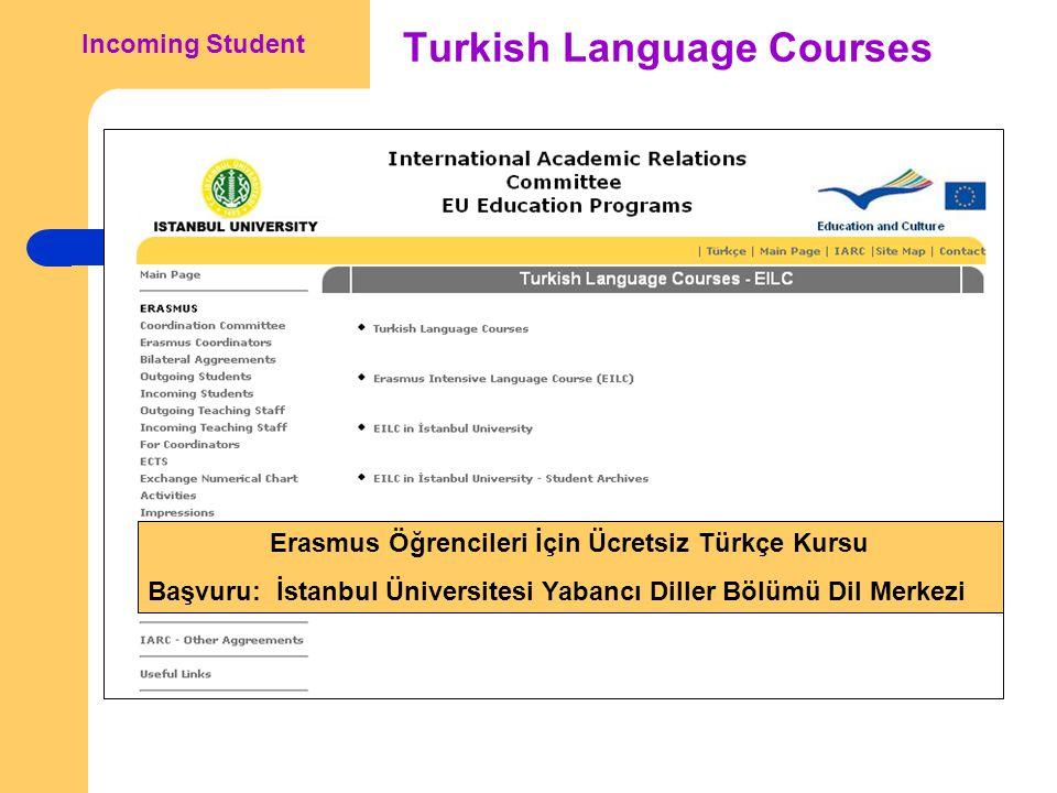 Turkish Language Courses Incoming Student Erasmus Öğrencileri İçin Ücretsiz Türkçe Kursu Başvuru: İstanbul Üniversitesi Yabancı Diller Bölümü Dil Merkezi
