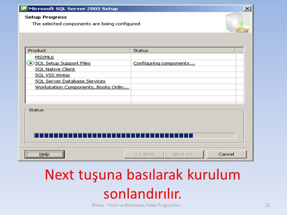 Next tuşuna basılarak kurulum sonlandırılır. Bilnex - Ticari ve Muhasebe Paket Programları22