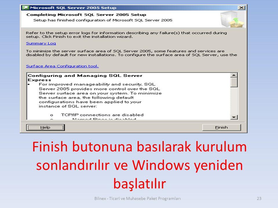 Finish butonuna basılarak kurulum sonlandırılır ve Windows yeniden başlatılır Bilnex - Ticari ve Muhasebe Paket Programları23