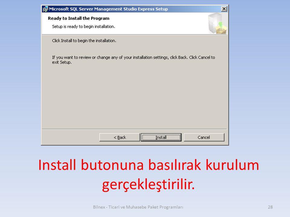 Install butonuna basılırak kurulum gerçekleştirilir.