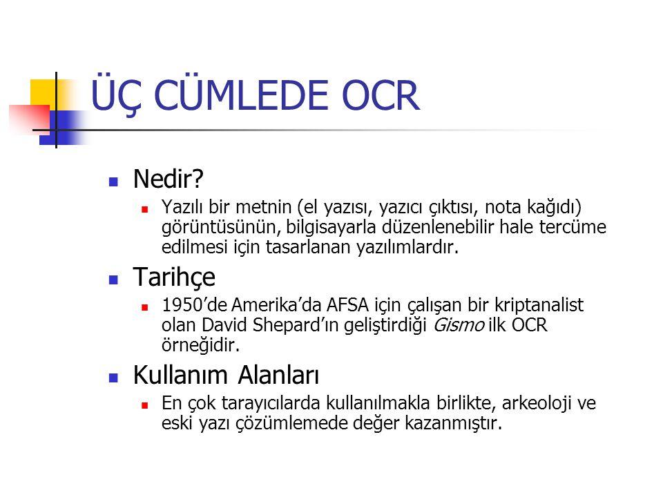 HEDEF: OCR OCR (Optical Character Recognition) uygulamalarında iki temel unsurdan söz edilebilir: Girdi: Metnin taranmış görüntüsü Çıktı: Girdi içeriğinin bilgisayar tarafından okunabilir hali.