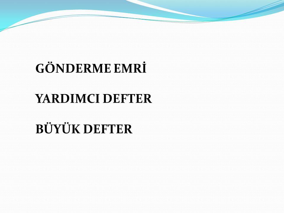 GÖNDERME EMRİ YARDIMCI DEFTER BÜYÜK DEFTER