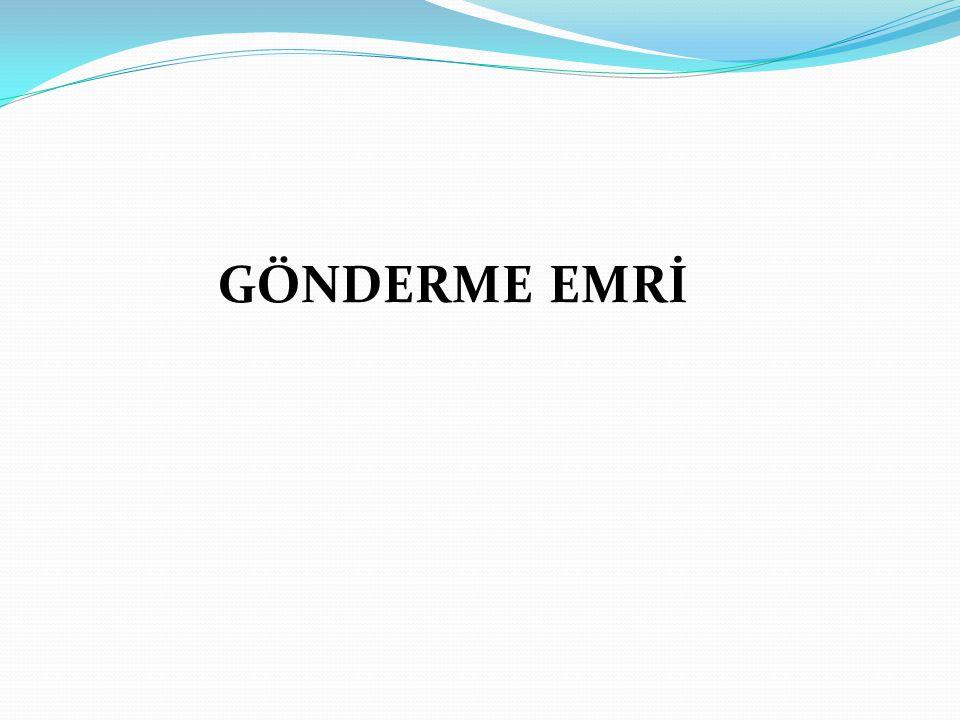 GÖNDERME EMRİ