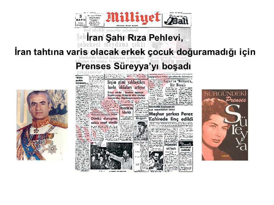 İran Şahı Rıza Pehlevi, İran tahtına varis olacak erkek çocuk doğuramadığı için Prenses Süreyya'yı boşadı