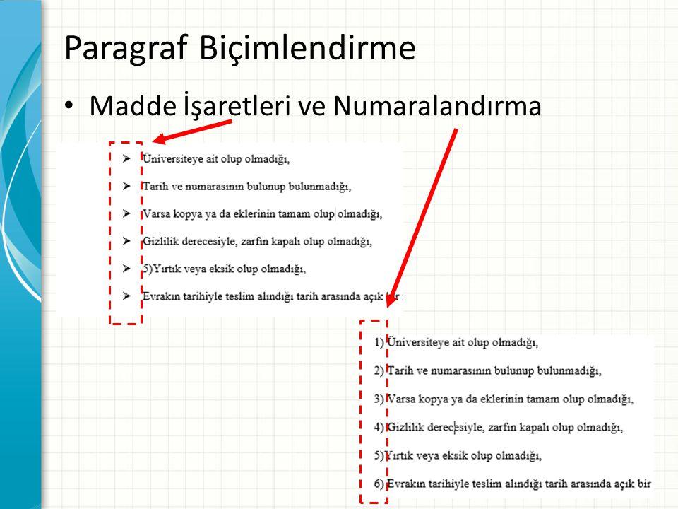 Paragraf Biçimlendirme Madde İşaretleri ve Numaralandırma