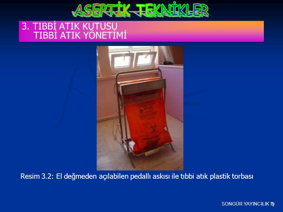 SONGÜR YAYINCILIK  Resim 3.2: El değmeden açılabilen pedallı askısı ile tıbbi atık plastik torbası 3. TIBBİ ATIK KUTUSU TIBBİ ATIK YÖNETİMİ
