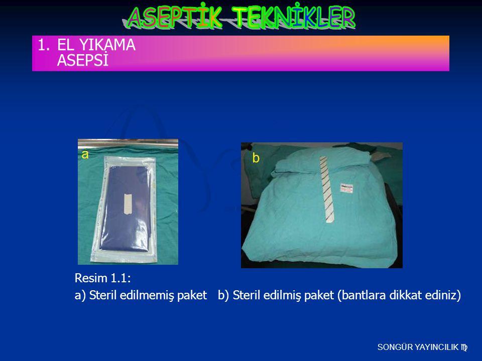 SONGÜR YAYINCILIK  Resim 1.1: a) Steril edilmemiş paket b) Steril edilmiş paket (bantlara dikkat ediniz) 1.EL YIKAMA ASEPSİ