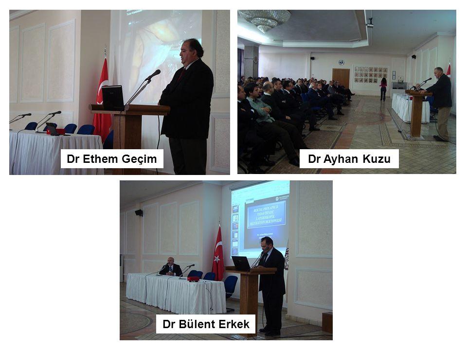 Dr Ayhan KuzuDr Ethem Geçim Dr Bülent Erkek