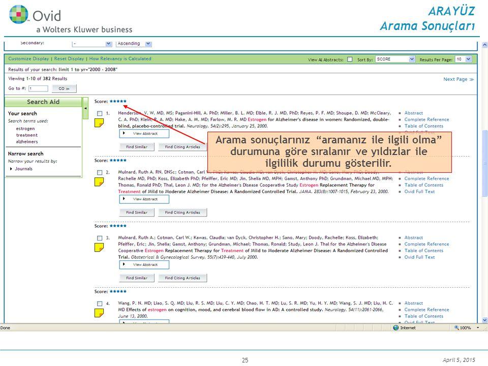 April 5, 2015 25 ARAYÜZ Arama Sonuçları Arama sonuçlarınız aramanız ile ilgili olma durumuna göre sıralanır ve yıldızlar ile ilgililik durumu gösterilir.