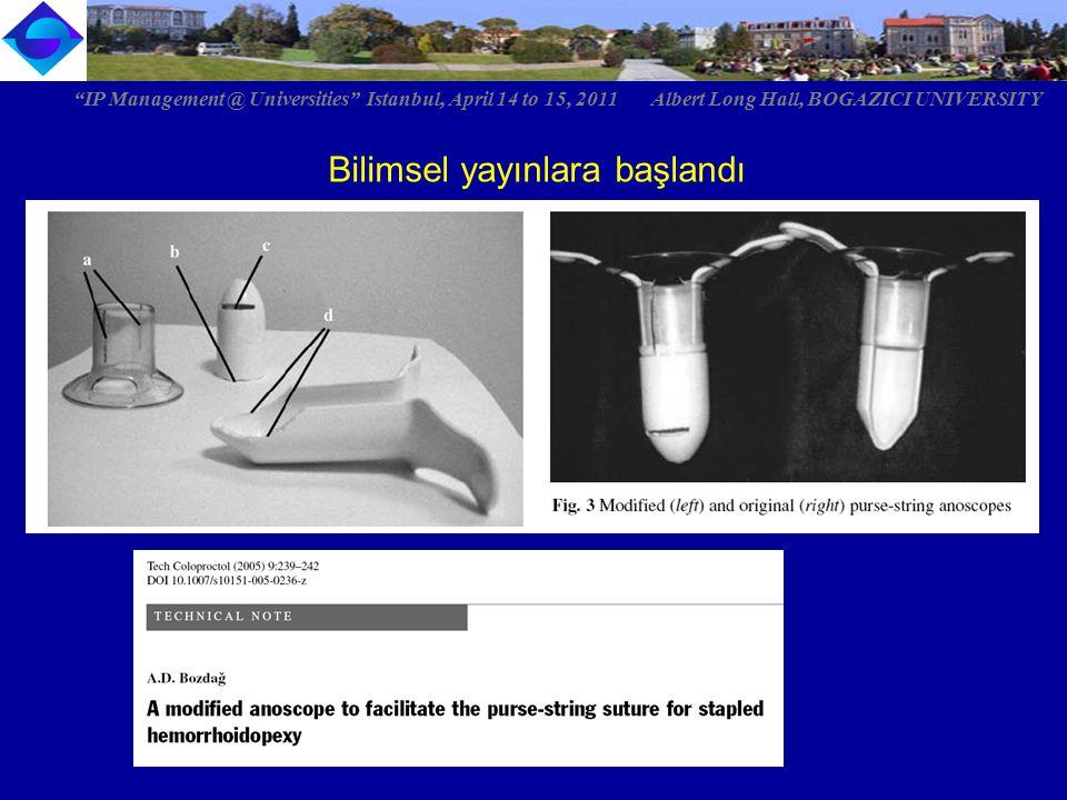 "Bilimsel yayınlara başlandı ""IP Management @ Universities"" Istanbul, April 14 to 15, 2011 Albert Long Hall, BOGAZICI UNIVERSITY"