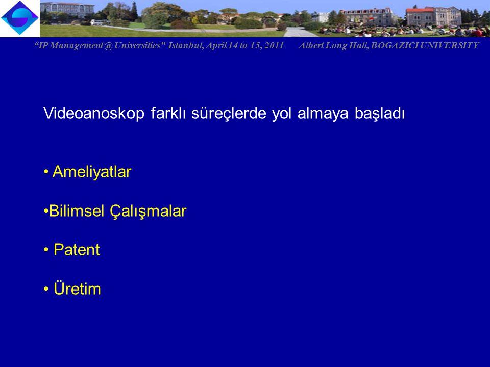"""Videoanoskop farklı süreçlerde yol almaya başladı Ameliyatlar Bilimsel Çalışmalar Patent Üretim """"IP Management @ Universities"""" Istanbul, April 14 to 1"""