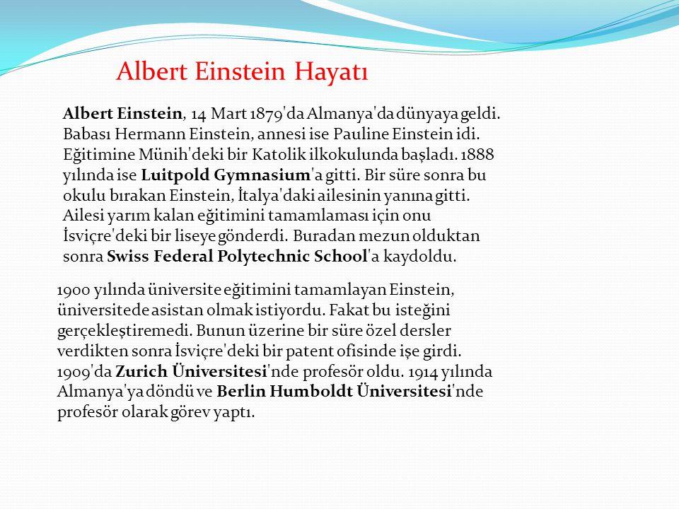 Albert Einstein, 14 Mart 1879'da Almanya'da dünyaya geldi. Babası Hermann Einstein, annesi ise Pauline Einstein idi. Eğitimine Münih'deki bir Katolik