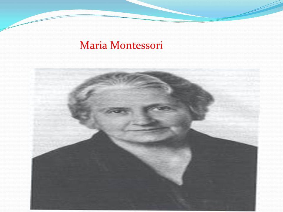 Montessori Metodunun kurucusu olan Maria Montessori, 1870 yılında İtalya nın Chiaravalle kentinde dünyaya gelmiştir.