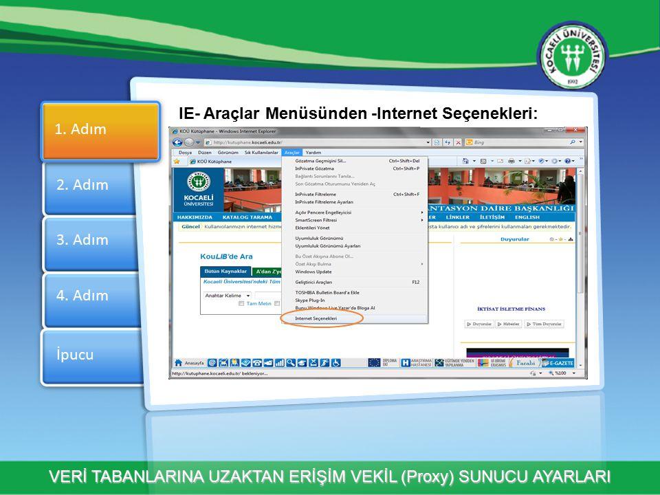 Section 3 Section 4 IE- Araçlar Menüsünden -Internet Seçenekleri: 1.