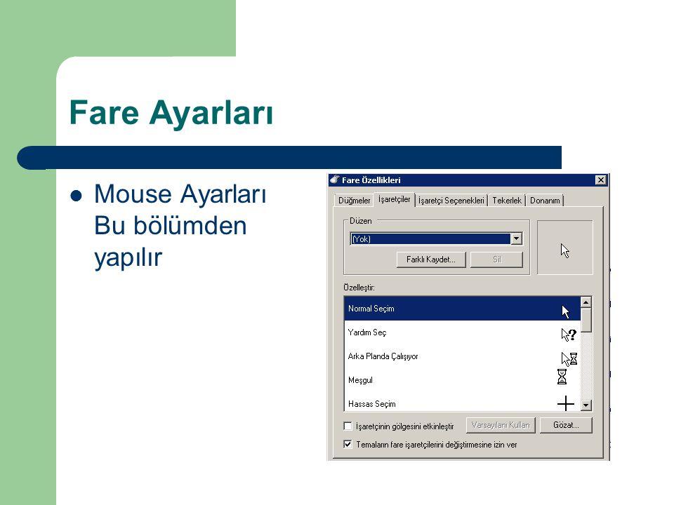 Görüntü: Ekran Çözünürlüğü,renk,yazı büyüklüğü ayarları yapılabilmektedir.