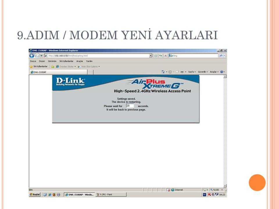 9.ADIM / MODEM YENİ AYARLARI