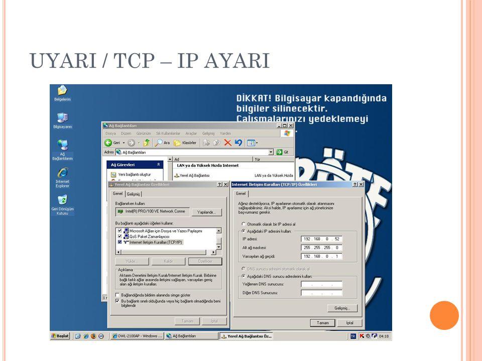 UYARI / TCP – IP AYARI