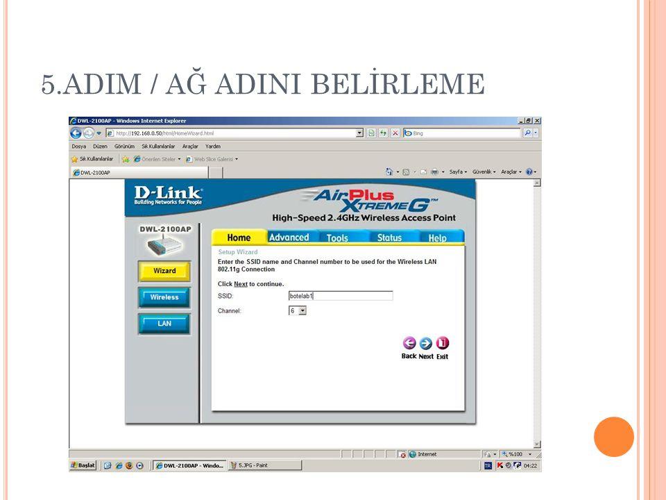 5.ADIM / AĞ ADINI BELİRLEME