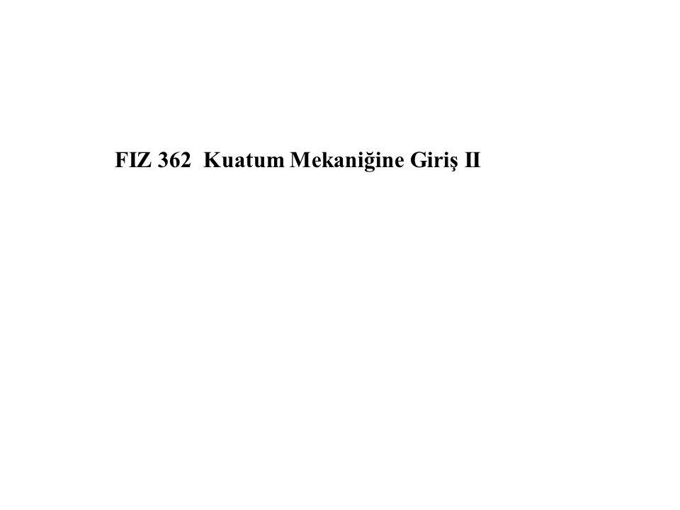 Dersin Künyesi Dersin Kodu, Adı ve Kredisi FIZ 362 Kuantum Mekaniğine Giriş II ( 3 -0- 0 ) Seçmeli/Zorunlu Zorunlu ÖnşartYok Dersin süresi Ders saati: 50 dakikadır Dersin İçeriği Kuantum Mekaniğinin Matris Formülasyonu; Matris Cebri ve Matrislerin Köşegenleştirilmesi; Çizgisel İşlemcilerin Matris Gösterimleri; Açısal Momentumların Toplanması; Clebsch-Gordon Katsayıları; Özdeş Parçacık Sistemleri; Etkileşmeyen İki Özdeş Parçacıklı Sistemler; Slater Determinantı; Pauli Dışarlama İlkesi; Elektromanyetik Alan İçinde Yüklü Parçacıklar; Maxwell Denklemleri ve Ayar Dönüşümleri; Klasik Mekanikte Ayar Değişmezliği; Kuantum Mekaniğinde Ayar Dönüşümleri Dersin Amacı Fiziğin temel kuramlarından olan Kuantum Mekaniği, modern fiziğin anlaşılması için gerekli bir kuramdır.
