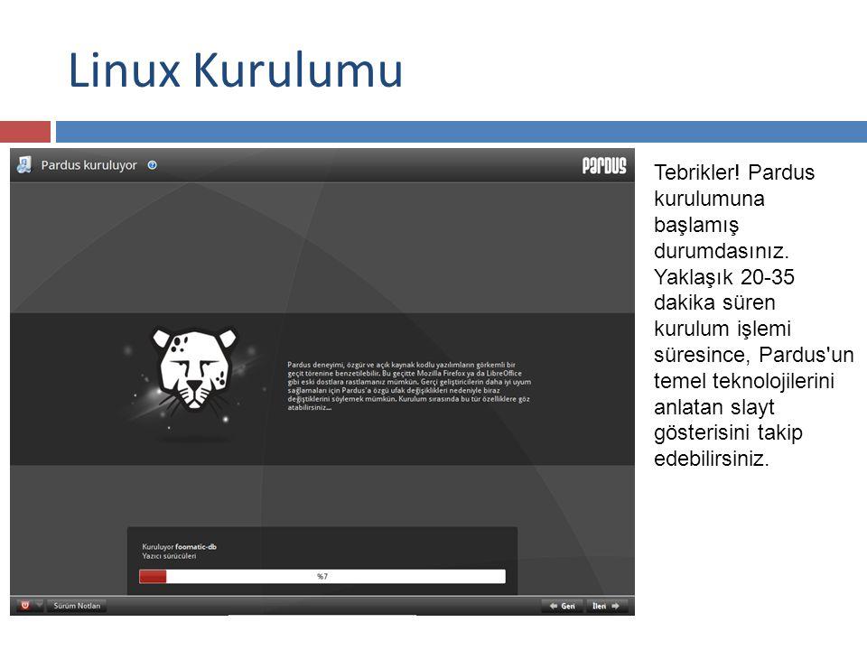 Linux Kurulumu Tebrikler.Pardus kurulumuna başlamış durumdasınız.