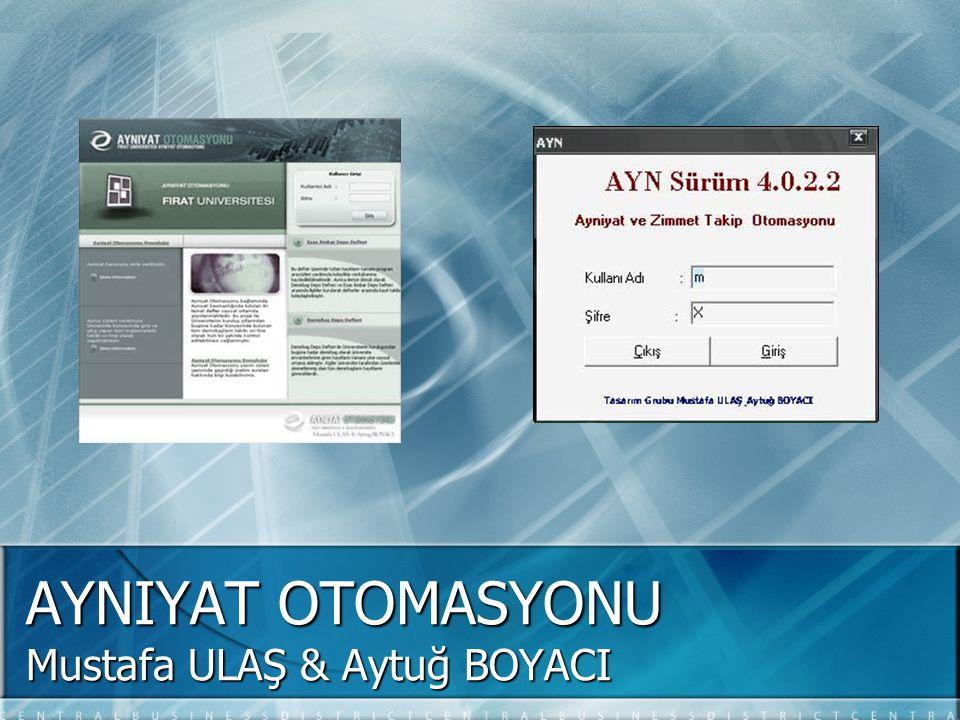 AYNIYAT OTOMASYONU Mustafa ULAŞ & Aytuğ BOYACI