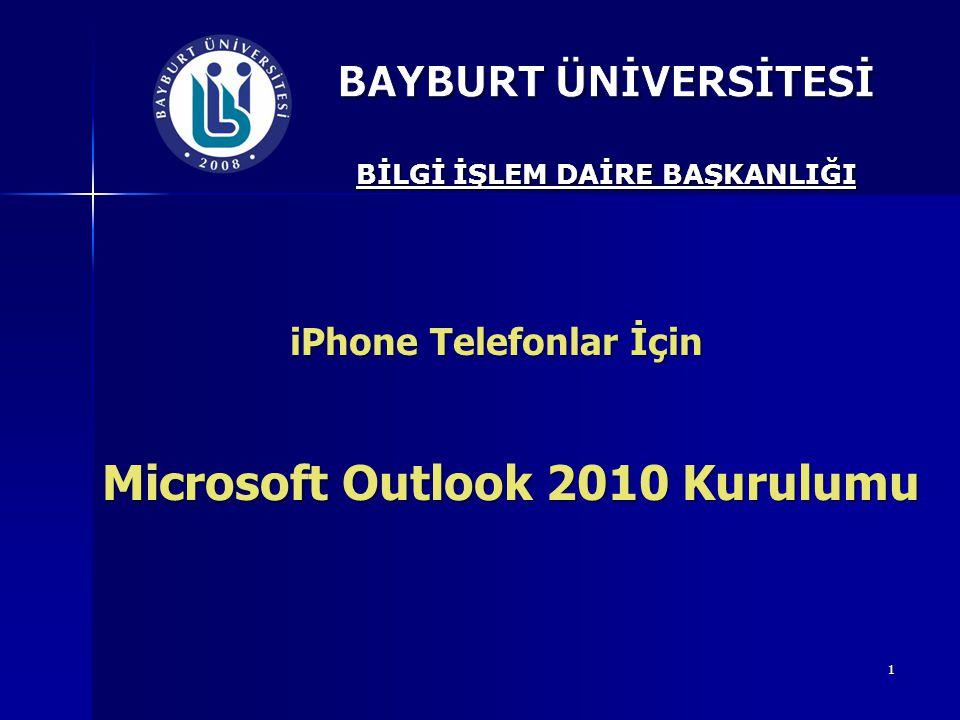 1 iPhone Telefonlar İçin Microsoft Outlook 2010 Kurulumu Microsoft Outlook 2010 Kurulumu