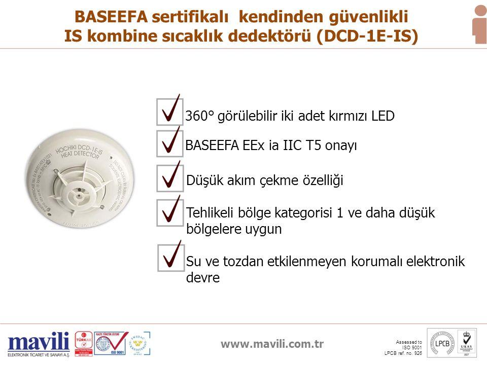 www.mavili.com.tr Assessed to ISO 9001 LPCB ref. no. 926 BASEEFA sertifikalı kendinden güvenlikli IS kombine sıcaklık dedektörü (DCD-1E-IS) Düşük akım