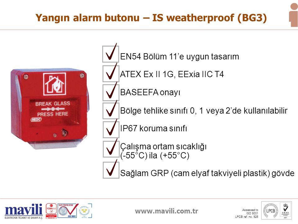 www.mavili.com.tr Assessed to ISO 9001 LPCB ref. no. 926 Yangın alarm butonu – IS weatherproof (BG3) Bölge tehlike sınıfı 0, 1 veya 2'de kullanılabili
