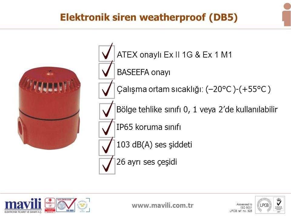 www.mavili.com.tr Assessed to ISO 9001 LPCB ref. no. 926 Elektronik siren weatherproof (DB5) Bölge tehlike sınıfı 0, 1 veya 2'de kullanılabilir IP65 k