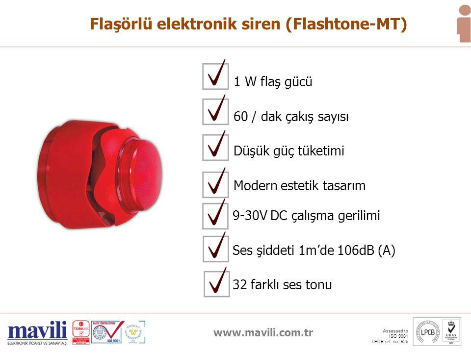 www.mavili.com.tr Assessed to ISO 9001 LPCB ref. no. 926 Flaşörlü elektronik siren (Flashtone-MT) 9-30V DC çalışma gerilimi Ses şiddeti 1m'de 106dB (A
