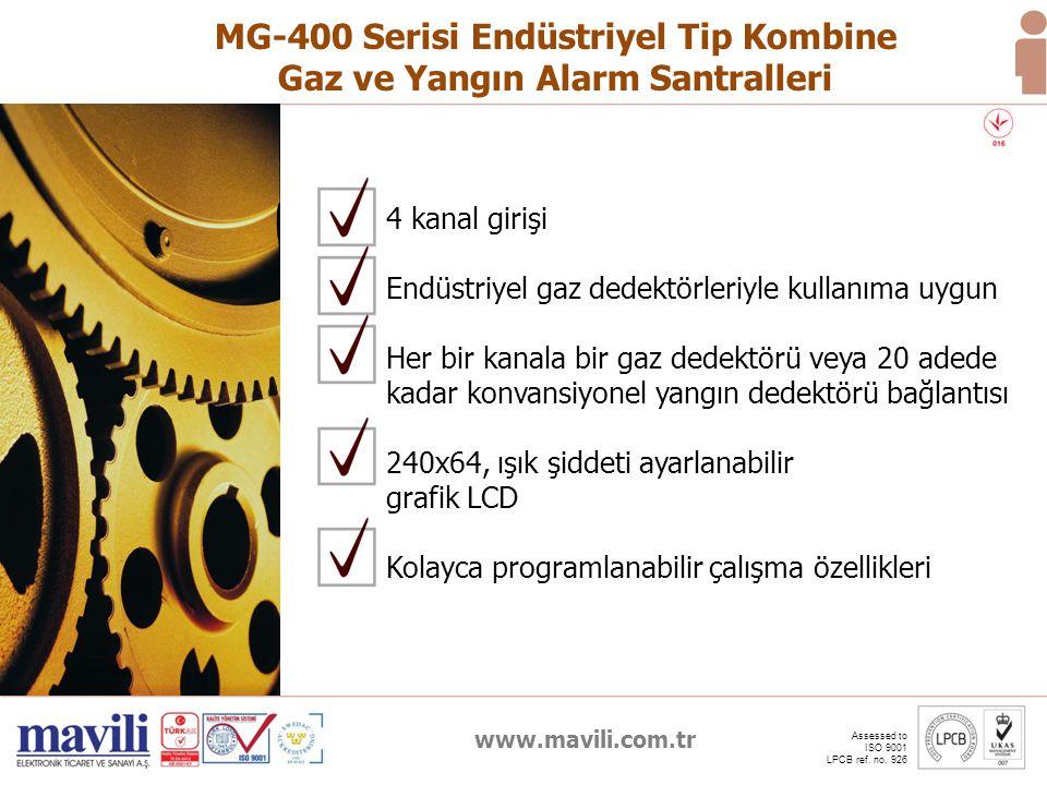www.mavili.com.tr Assessed to ISO 9001 LPCB ref. no. 926 MG-400 Serisi Endüstriyel Tip Kombine Gaz ve Yangın Alarm Santralleri 4 kanal girişi Endüstri