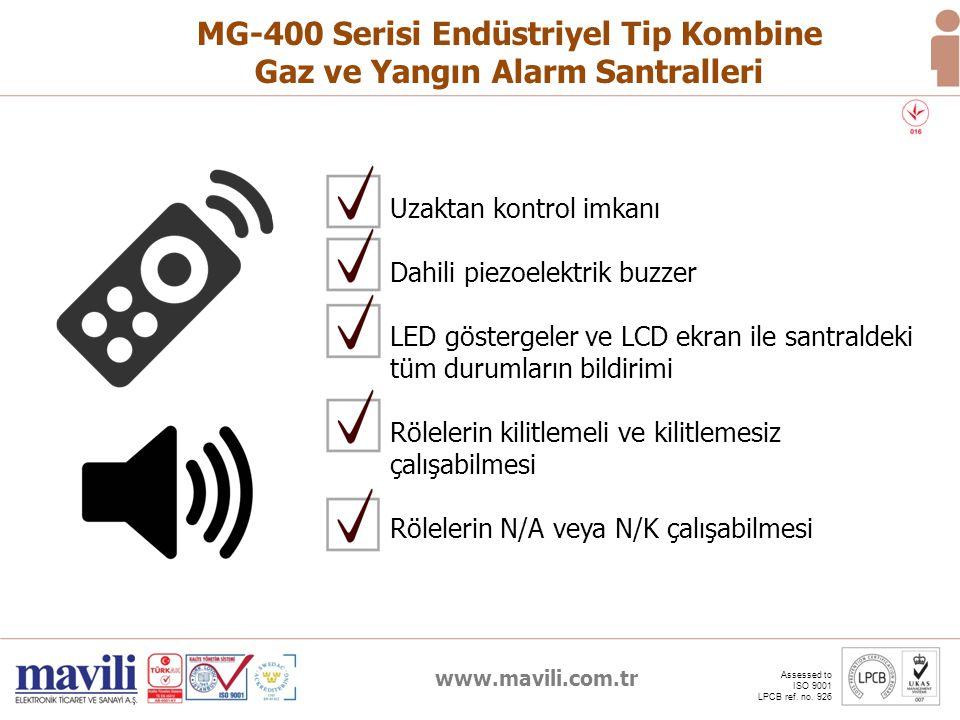 www.mavili.com.tr Assessed to ISO 9001 LPCB ref. no. 926 MG-400 Serisi Endüstriyel Tip Kombine Gaz ve Yangın Alarm Santralleri Uzaktan kontrol imkanı