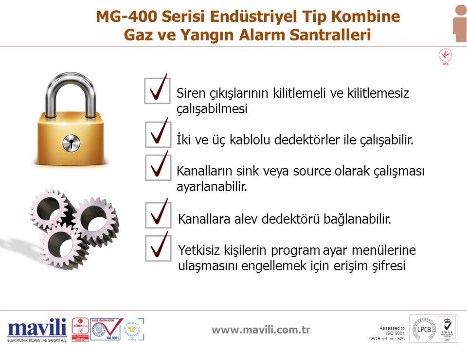 www.mavili.com.tr Assessed to ISO 9001 LPCB ref. no. 926 MG-400 Serisi Endüstriyel Tip Kombine Gaz ve Yangın Alarm Santralleri Siren çıkışlarının kili