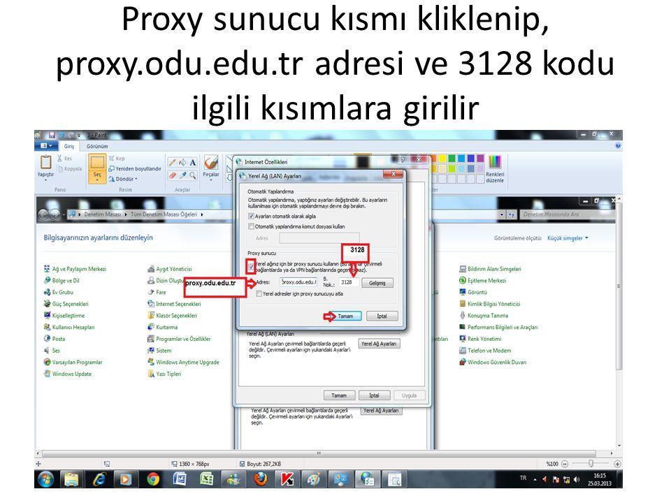 Proxy sunucu kısmı kliklenip, proxy.odu.edu.tr adresi ve 3128 kodu ilgili kısımlara girilir