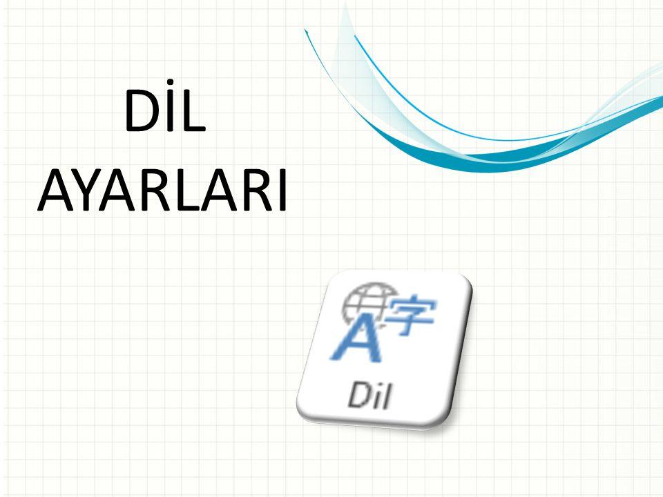Dil Ayarları Seçili metnin yazım ve dil bilgisi denetiminde kullanılacak dil ayarlarını yapmamızı sağlar.