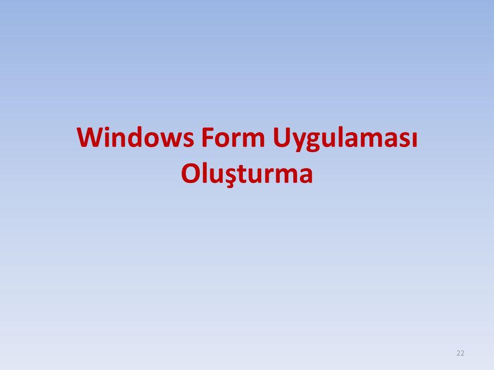 Windows Form Uygulaması Oluşturma 22