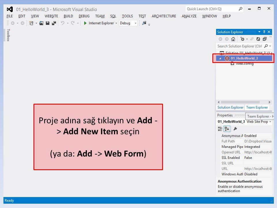32 Proje adına sağ tıklayın ve Add - > Add New Item seçin (ya da: Add -> Web Form)