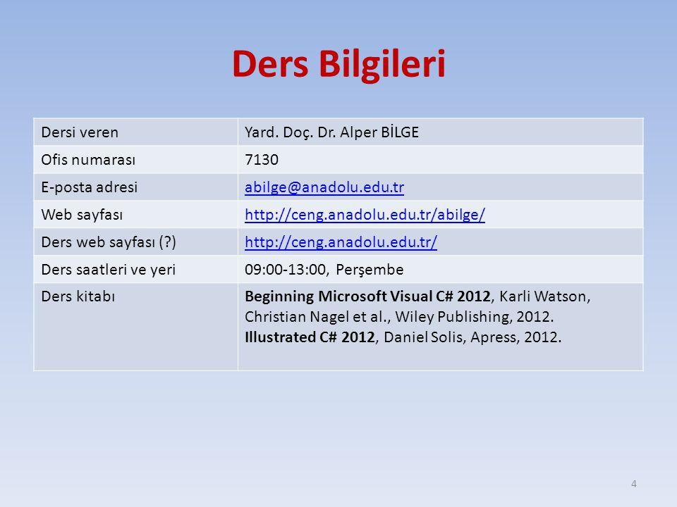 Dersi verenYard. Doç. Dr. Alper BİLGE Ofis numarası7130 E-posta adresiabilge@anadolu.edu.tr Web sayfasıhttp://ceng.anadolu.edu.tr/abilge/ Ders web say