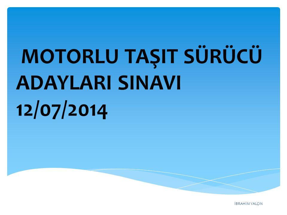 İBRAHİM YALÇIN MOTORLU TAŞIT SÜRÜCÜ ADAYLARI SINAVI (12/07/2014) Soru - 31 - Geçiş üstünlüğüne sahip araç sürücüsü, bu hakkı kullanırken aşağıdakilerden hangisine dikkat etmek zorundadır.