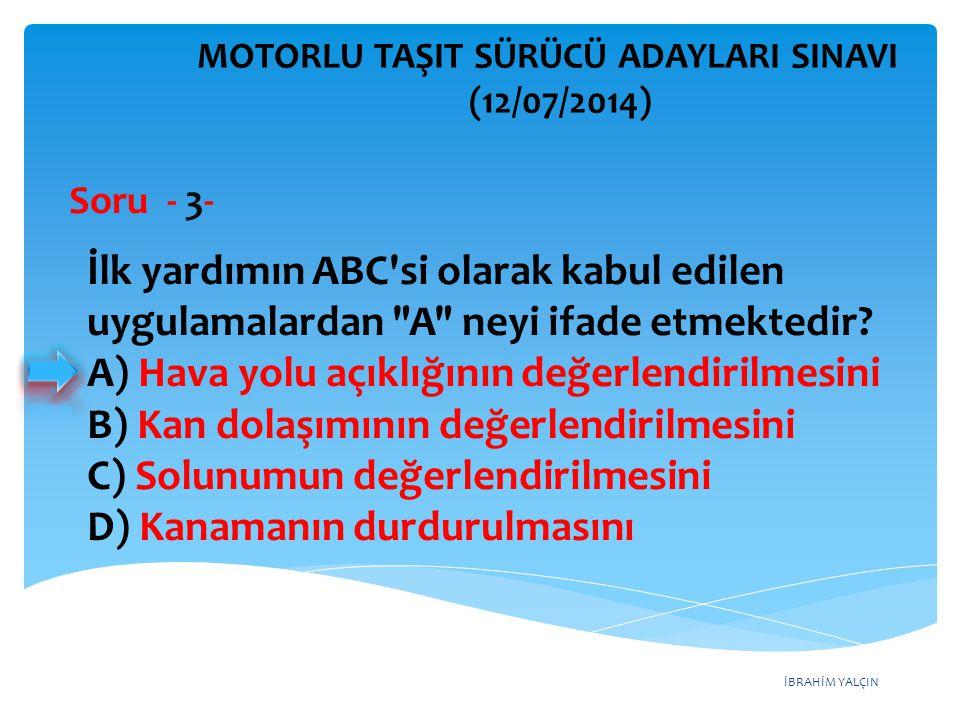 İBRAHİM YALÇIN MOTORLU TAŞIT SÜRÜCÜ ADAYLARI SINAVI (12/07/2014) Soru - 24- Taşıt yolu üzerine çizilen şekildeki yatay işaretlemenin anlamı nedir.