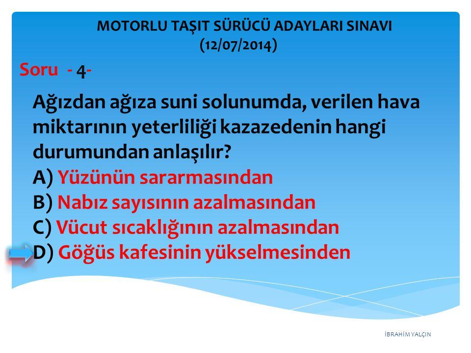 İBRAHİM YALÇIN MOTORLU TAŞIT SÜRÜCÜ ADAYLARI SINAVI (12/07/2014) Soru - 45- Aşağıdakilerden hangisi lastiklerin aşırı şişirilmesi sonucunda oluşabilir.