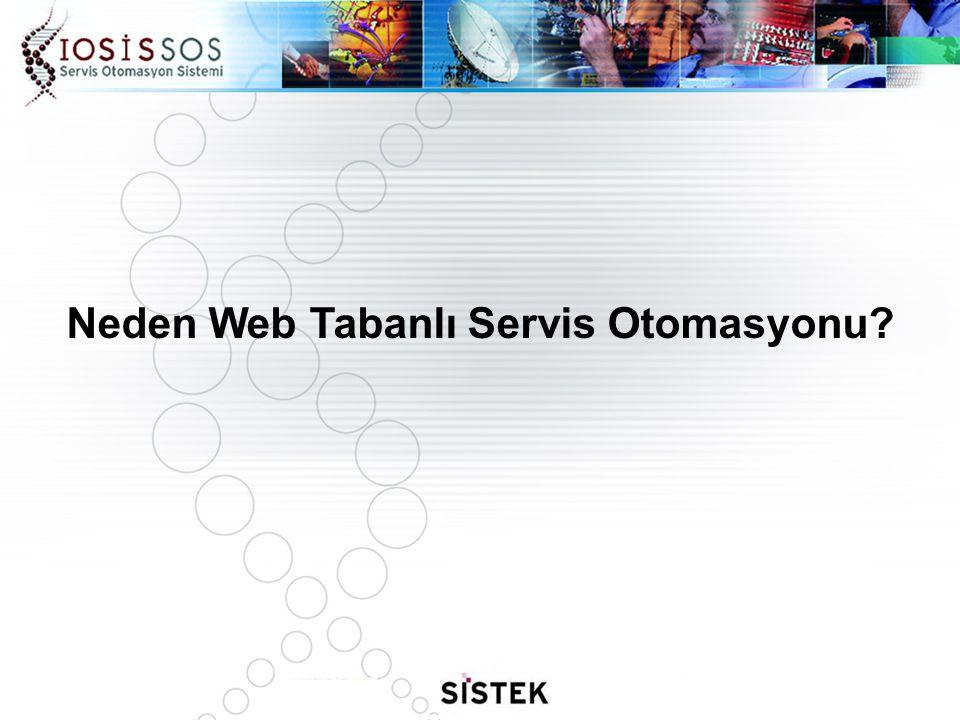 Neden Web Tabanlı Servis Otomasyonu?